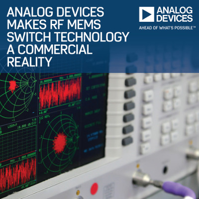 Analog Devices Makes MEMS Switch Technology a Commercial Reality