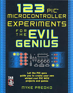 123 PIC Microcontroller Experiments for the Evil Genius