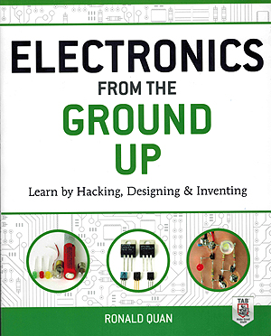 Click for Larger Image - Electronics From The Ground Up
