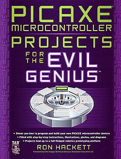 Click for Larger Image - PICAXE Microcontroller Projects for the Evil Genius