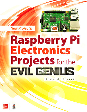 Click for Larger Image - Raspberry Pi Electronics Projects for the Evil Genius