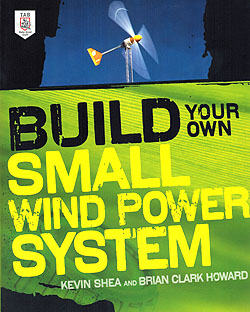 Click for Larger Image - Build Your Own Small Wind Power System